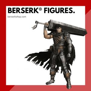 Berserk Figures & Toys